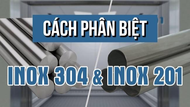 Inox 304 là gì? Cách phân biệt Inox 304 và inox 201