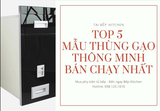 Top 5 mẫu thùng gạo thông minh bán chạy nhất tại Bếp iKitchen